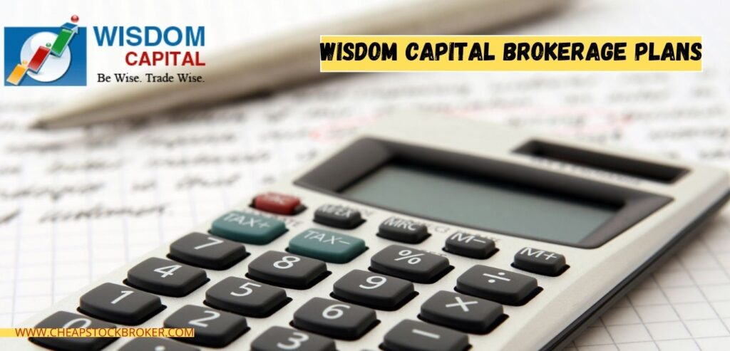 Wisdom capital Brokerage Plan